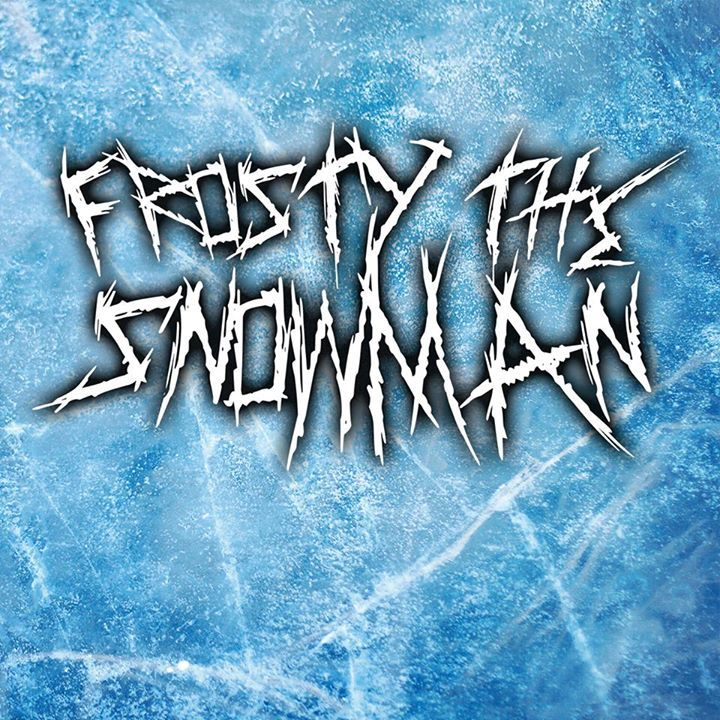 Frosty The Snowman - Metalcore Tour Dates