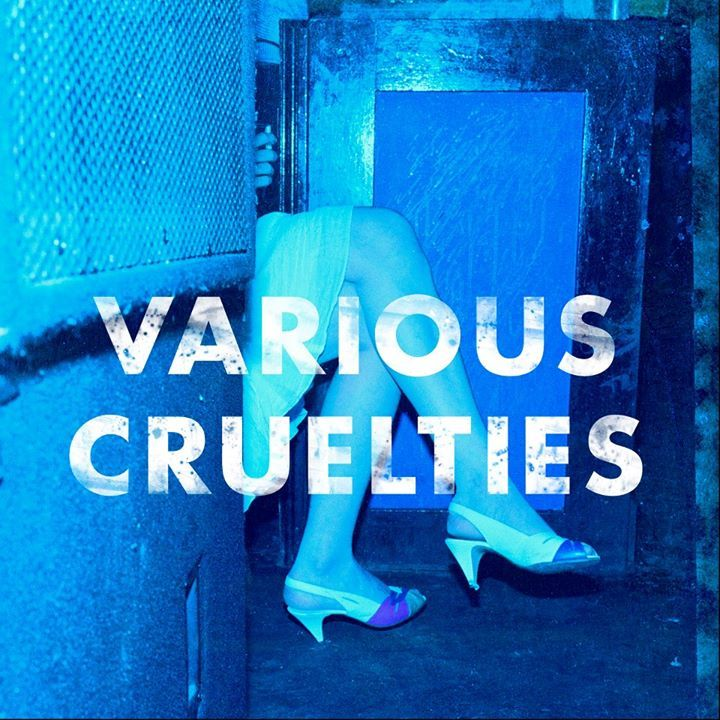 Various Cruelties Tour Dates