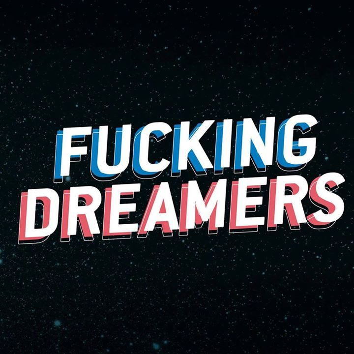Fucking Dreamers Tour Dates