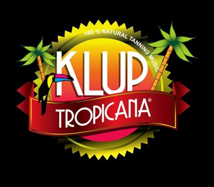 Klup Tropicana Tour Dates