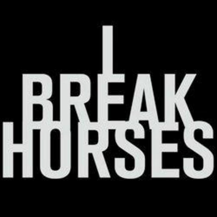 I Break Horses Tour Dates