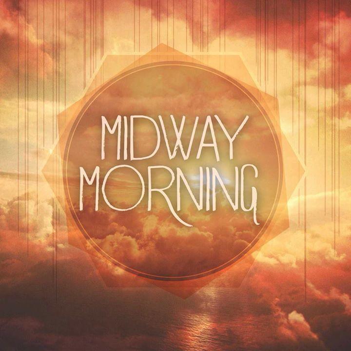 Midway Morning Tour Dates