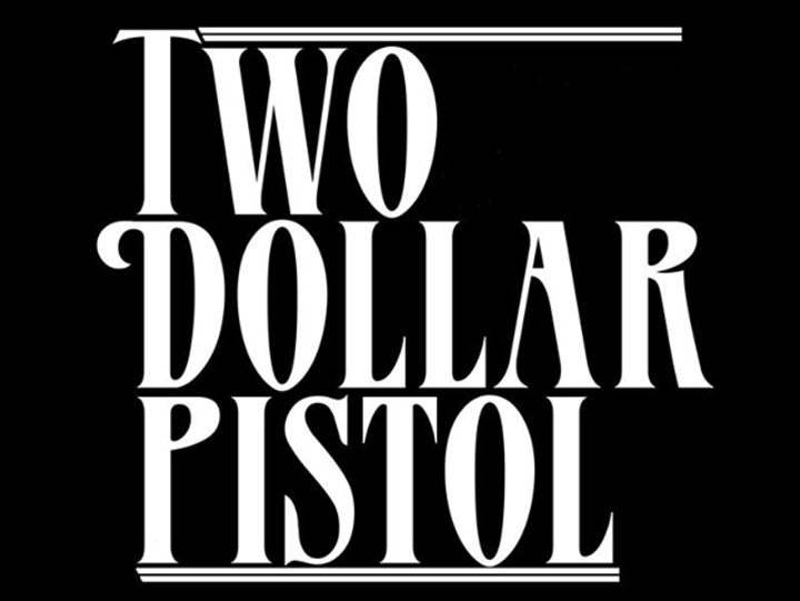 Two Dollar Pistol Tour Dates