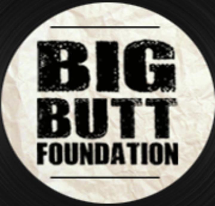Big Butt Foundation Tour Dates