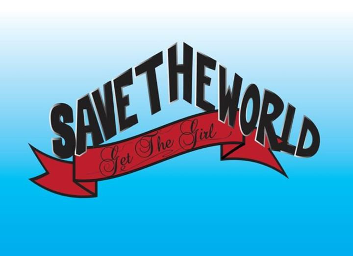 Save The World, Get The Girl Tour Dates