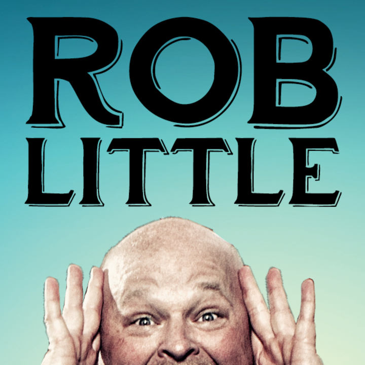 Rob Little @ Comic Strip 7:30 pm - Edmonton, Canada
