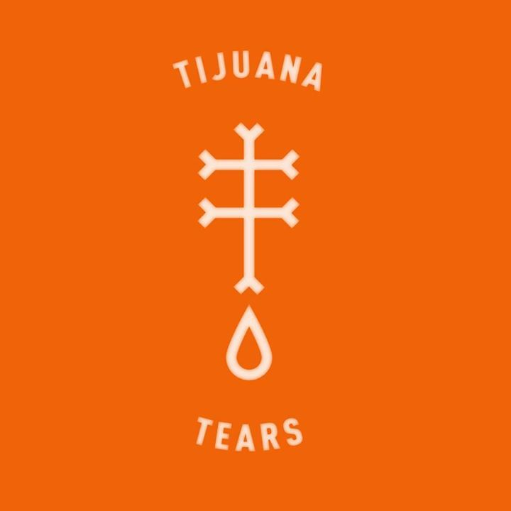 Tijuana Tears Tour Dates