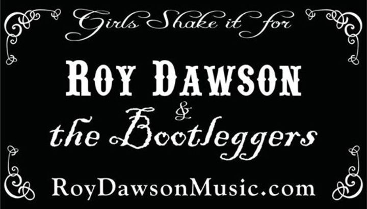 Roy Dawson & the Bootleggers Tour Dates