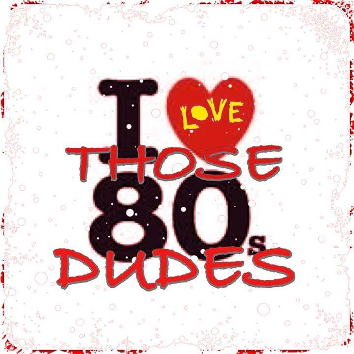 Those 80s Dudes Tour Dates