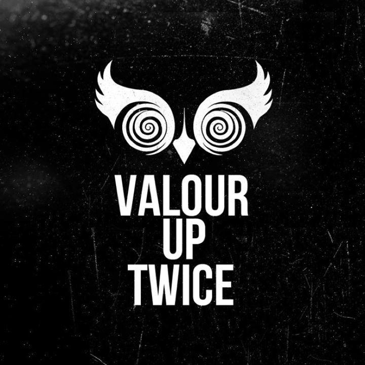 Valour Up Twice Tour Dates