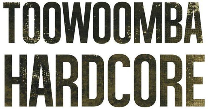 Toowoomba Hardcore Tour Dates