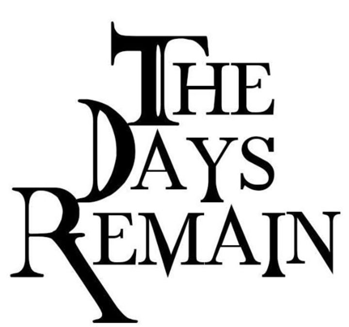 The Days Remain Tour Dates