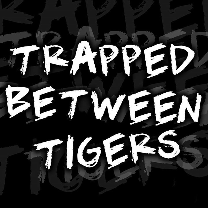 TRAPPED BETWEEN TIGERS Tour Dates