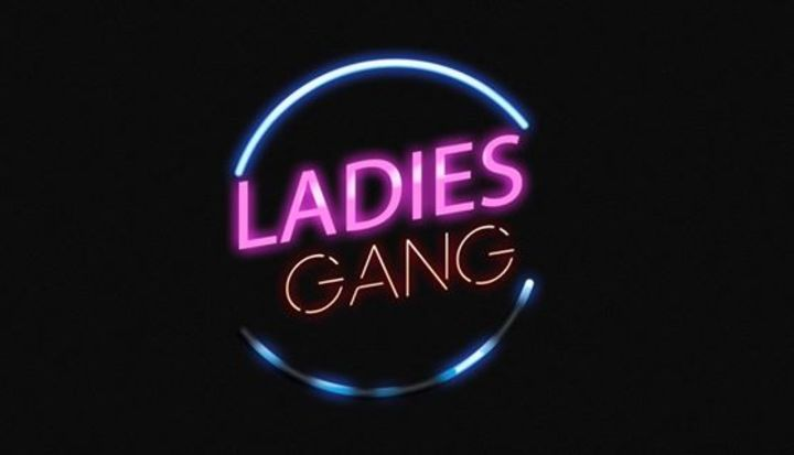 Ladies Gang Tour Dates