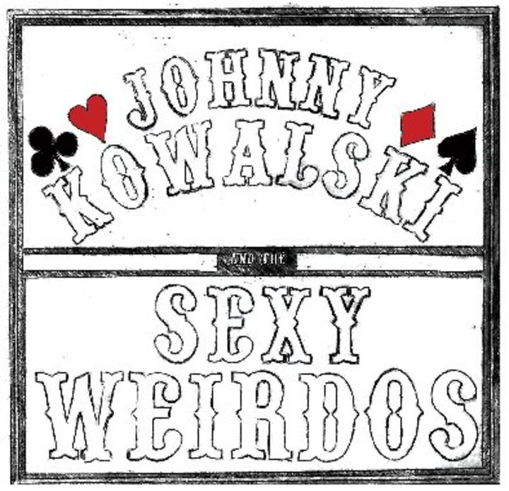Johnny Kowalski and the Sexy Weirdos Tour Dates