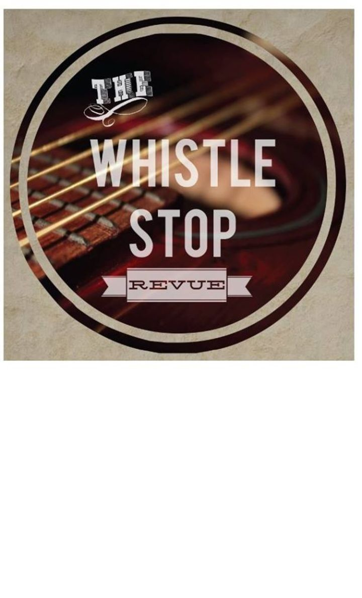 The Whistle Stop Revue Tour Dates