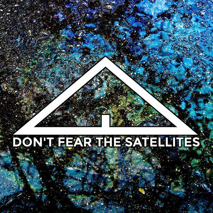 Don't Fear the Satellites Tour Dates