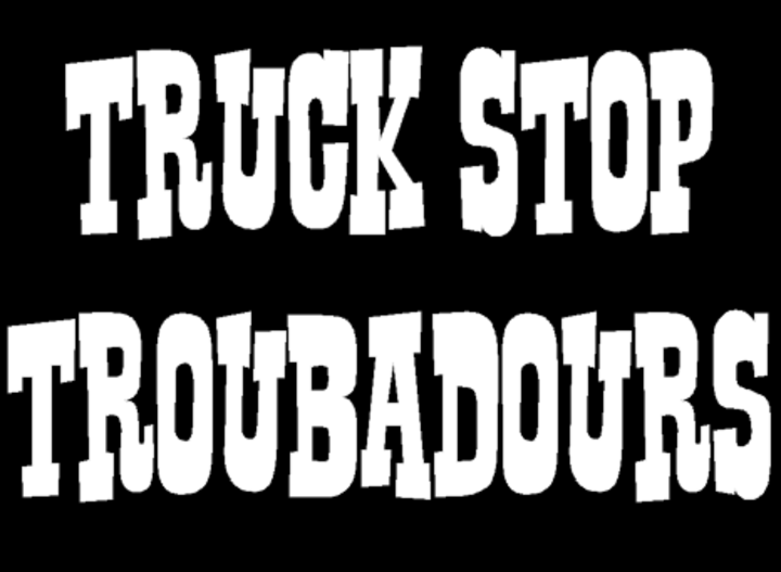 Truck Stop Troubadours Tour Dates