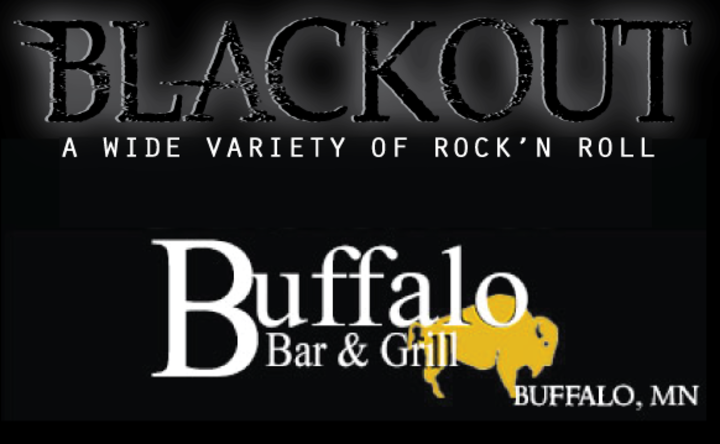 BLACKOUT Band Rocks @ Buffalo Bar & Grill - Buffalo, MN