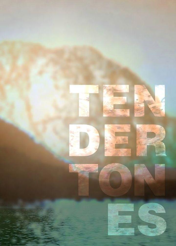 Tender Tones Tour Dates