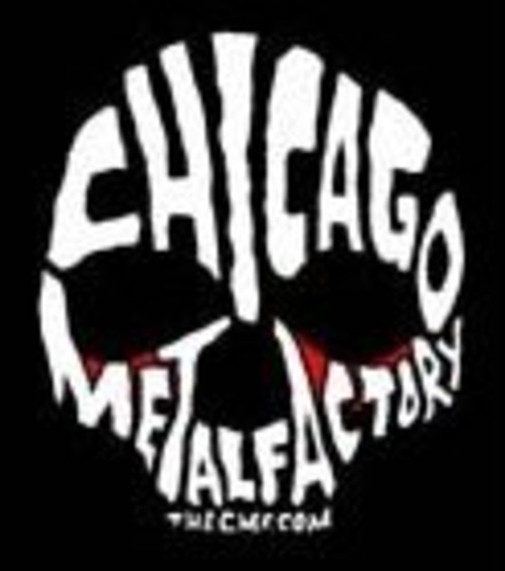 The Chicago Metal Factory Tour Dates
