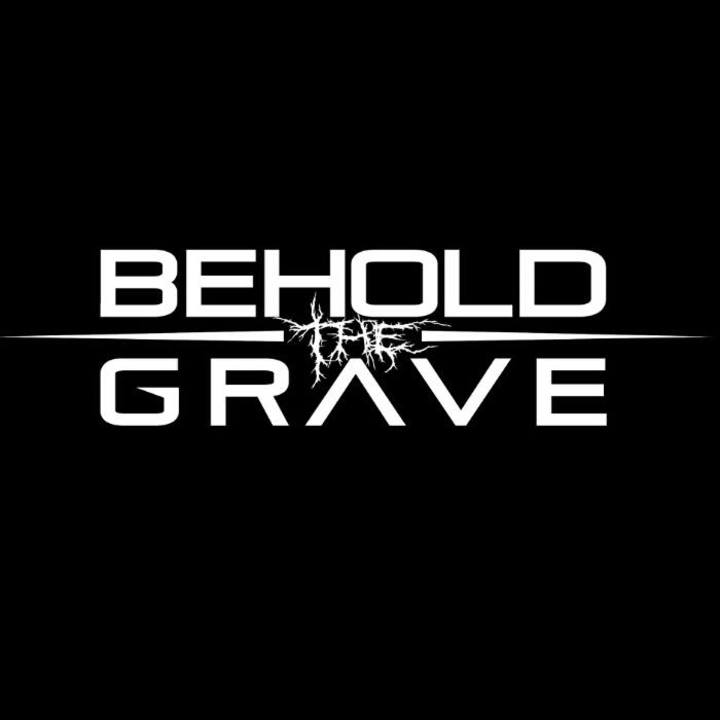 Behold The Grave Tour Dates