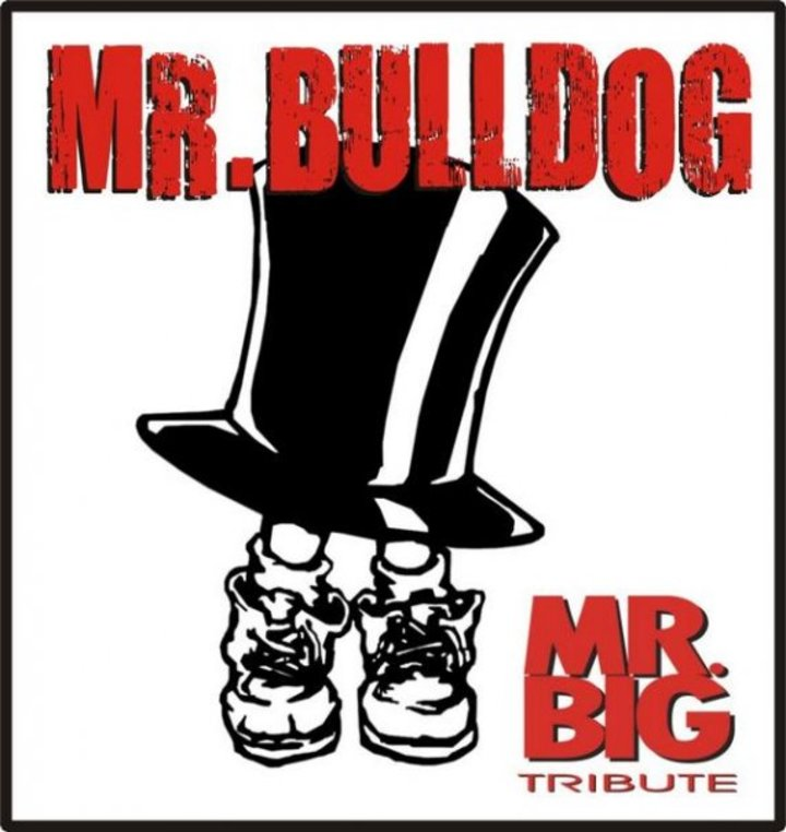 Mr.Bulldog - Mr.Big Tribute Band - Tour Dates