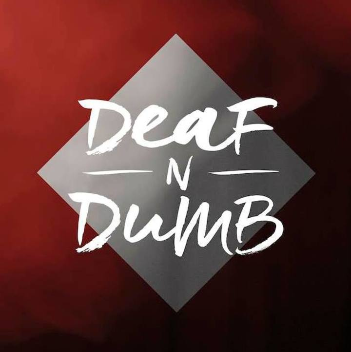 Deaf'n'Dumb Tour Dates