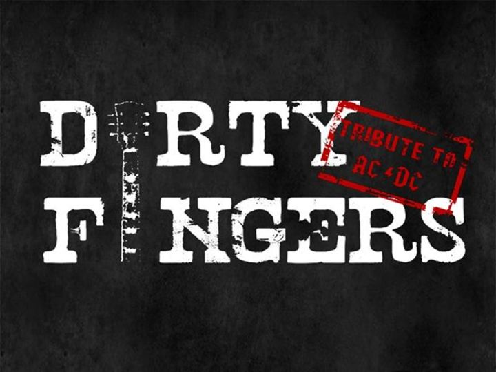 Dirty Fingers Tribute Ac Dc Tour Dates 2018 Upcoming Dirty