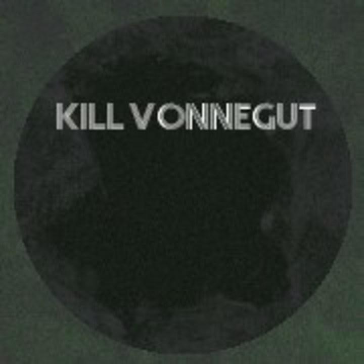 Kill Vonnegut Tour Dates