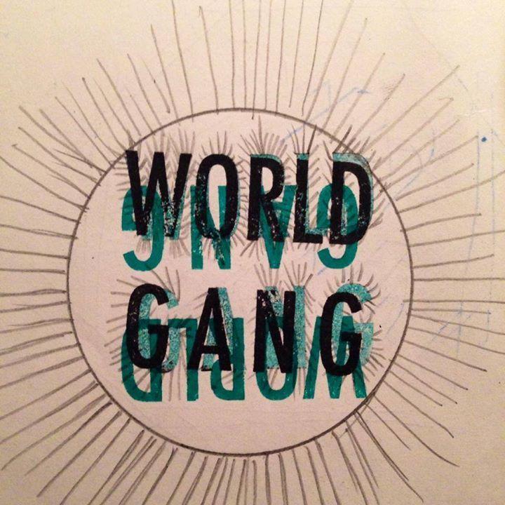 World Gang Tour Dates