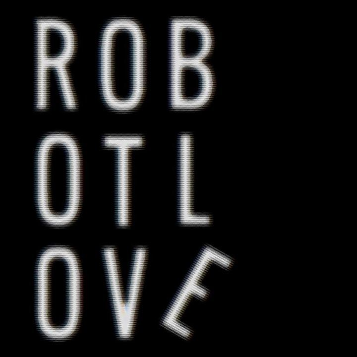 ROBOT LOVE Tour Dates