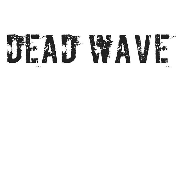 Dead Wave Tour Dates