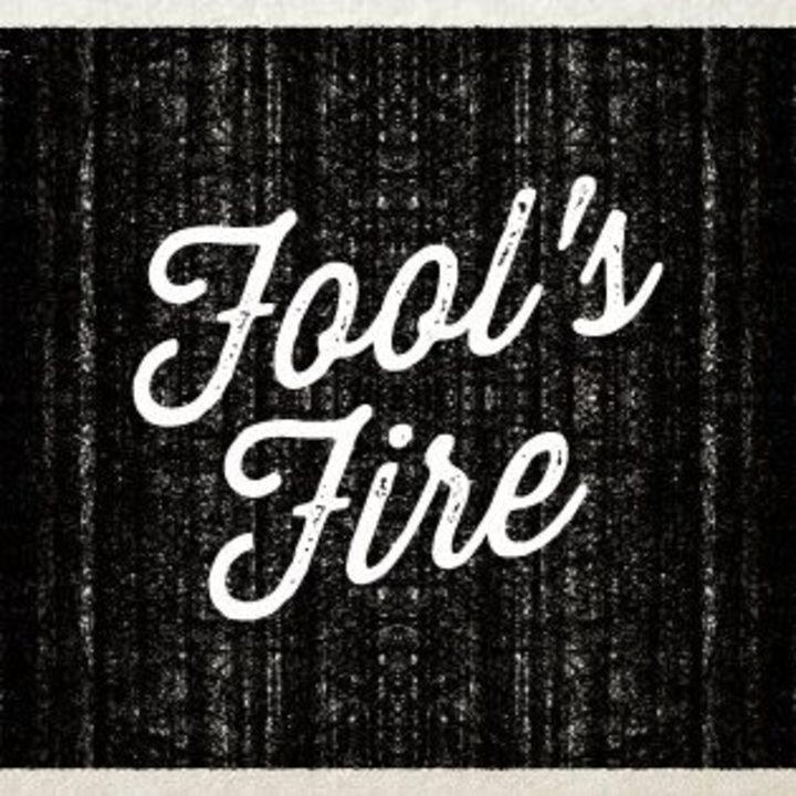 Fool's Fire Tour Dates