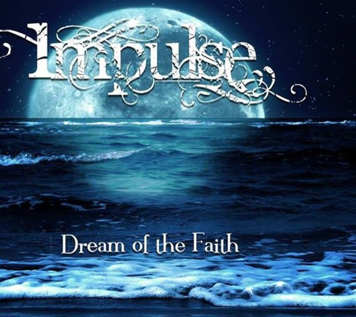 Impulse 'Dream of the Faith' Tour Dates