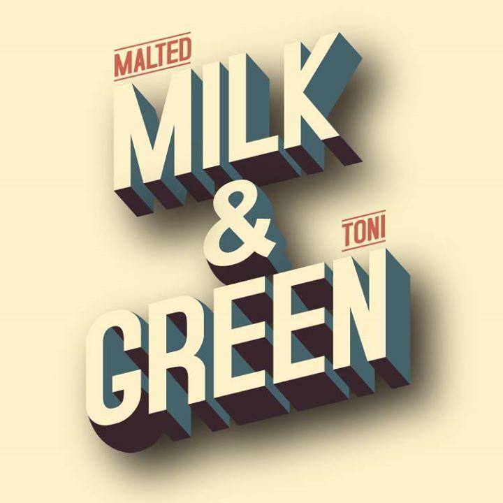 MALTED MILK & TONI GREEN Tour Dates