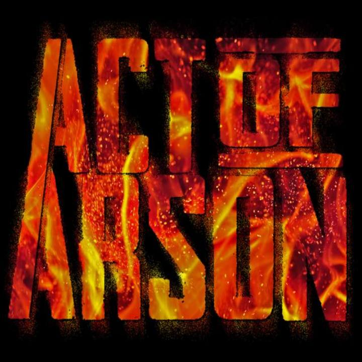 Act of Arson Tour Dates