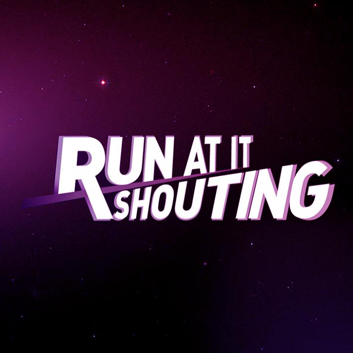 Run At It Shouting Tour Dates