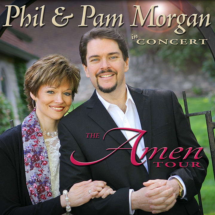 Phil & Pam Morgan @ 6:30PM - First Church of God • 1080 Harrison St • 309-289-4208 - Galesburg, IL