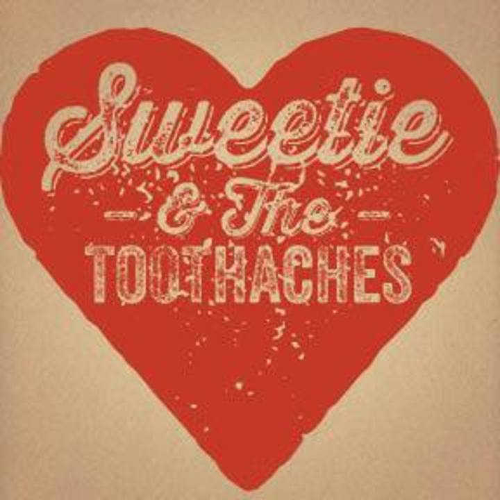 Sweetie & The Toothaches Tour Dates