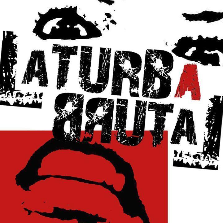 La Turba Brutal Tour Dates