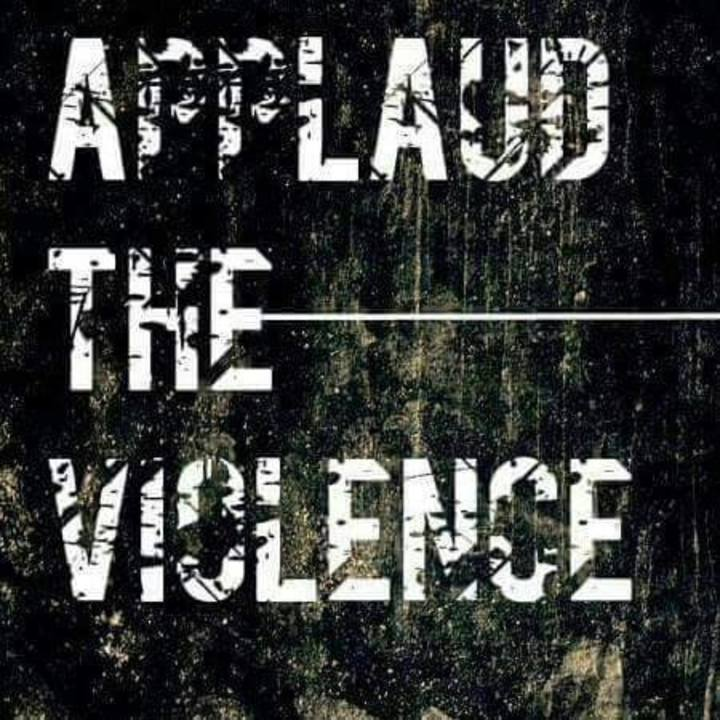 Applaud The Violence Tour Dates