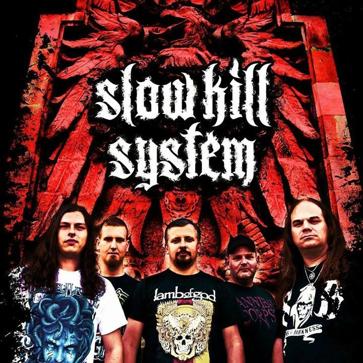 SLOW KILL SYSTEM Tour Dates