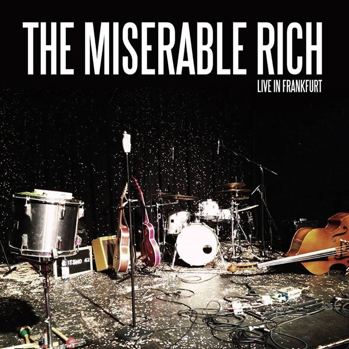 the miserable rich Tour Dates