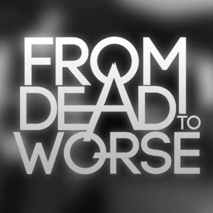 From Dead to Worse Tour Dates
