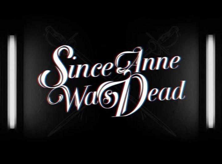 Since Anne Was Dead Tour Dates
