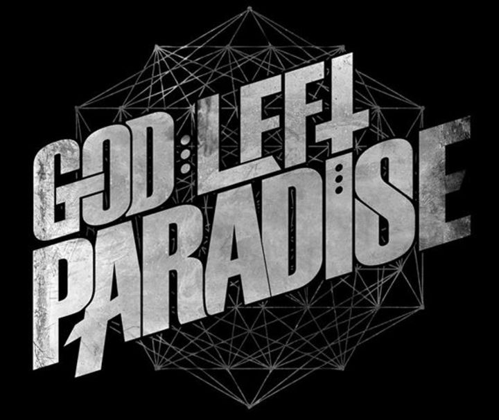 God Left Paradise Tour Dates