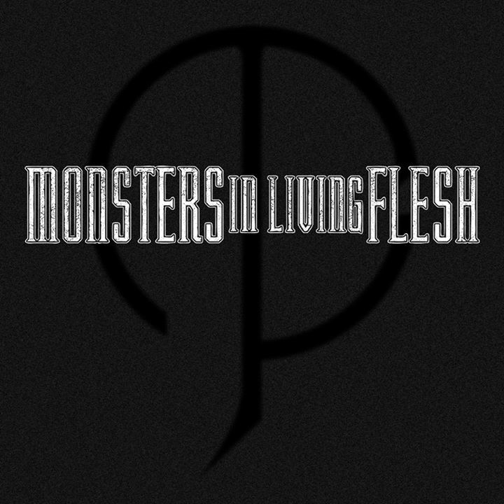 Monsters In Living Flesh Tour Dates
