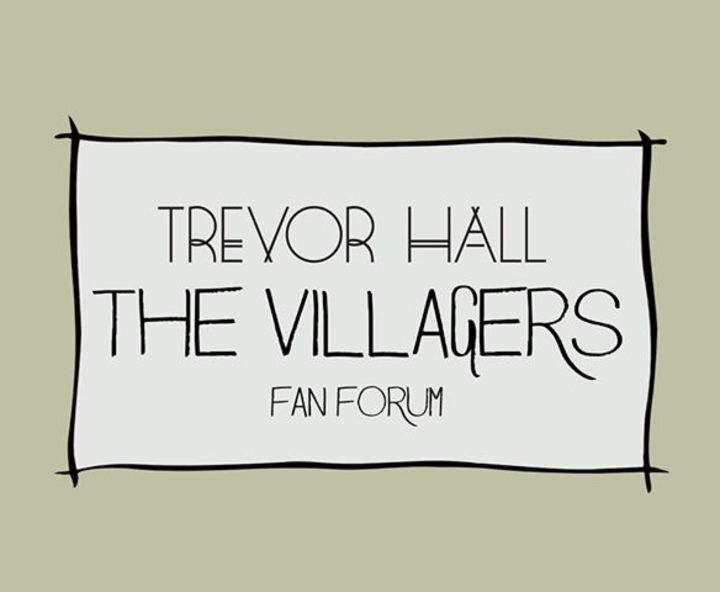 The Villagers - Fan Forum for Trevor Hall Tour Dates