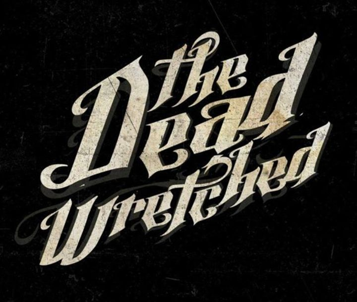 The Dead Wretched Tour Dates